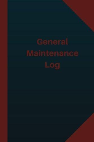 Download General Maintenance Log (Logbook, Journal - 124 pages 6x9 inches): General Maintenance Logbook (Blue Cover, Medium) (Logbook/Record Books) pdf
