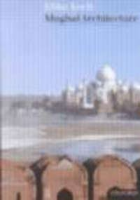 Download Mughal Architecture: An Outline of Its History and Development (1526-1858) ebook