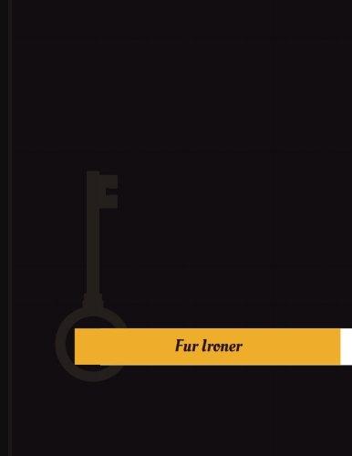 Fur Ironer Work Log: Work Journal, Work Diary, Log - 131 pages, 8.5 x 11 inches (Key Work Logs/Work Log) by Key Work Logs