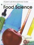 Principles of Food Science, Student Lab Manual/Study Guide