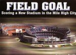 Field goal: Scoring a new stadium in the Mile High (Invesco Field)