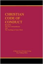 Christian Code of Conduct : A Manual for Christian Living