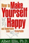 How to Make Yourself Happy and Remarkably Less Disturbable by Albert Ellis (1999) Paperback