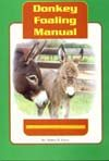 Donkey Foaling Manual, Bonnie Gross, 0965854736