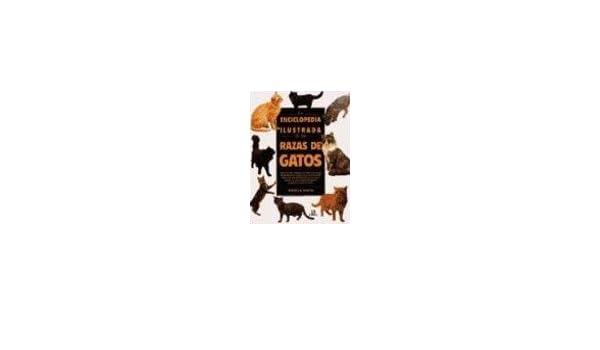 Enciclopedia ilustrada de las razas de gatos: Amazon.es: Angela Rixon: Libros