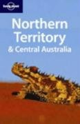 Read Online Lonely Planet Northern Territory & Central Australia (Regional Guide) pdf epub