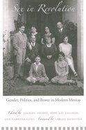 Sex in Revolution- Gender, Politics, & Power in Modern Mexico (07) by Olcott, Jocelyn [Paperback (2007)]