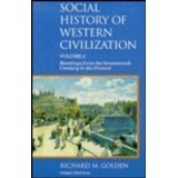 Social History of Western Civilization Vol. I : Readings from the Ancient World to the Seventeenth Century, Golden, Richard M., 0312035071