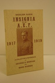 Shoulder Sleeve Insignia of the A.E.F 1917 - 1919: A Collector's Reference