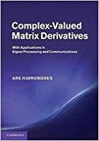 Book Complex-Valued Matrix Derivatives: With Applications in Signal Processing and Communications