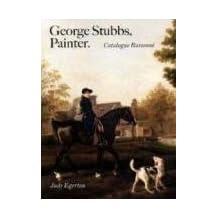 George Stubbs, Painter Catalogue Raisonne (Paul Mellon Centre for Studies in British Art) (The Paul Mellon Centre for Studies in British Art) by Judy Egerton (2007-09-17)