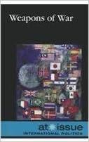Ebook kostenlos downloaden pdf Weapons of War (At Issue) 0737756047 in Finnish ePub