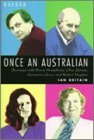 img - for Once an Australian: Journeys with Barrie Humphries, Clive James, Germaine Greer and Robert Hughes by Ian Britain (1997-10-01) book / textbook / text book