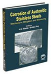 Corrosion of Austenitic Stainless Steels : Mechanism, Mitigation, and Monitoring, , 0871707527