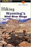 Hiking Wyoming s Wind River Range 1st (first) edition Text Only