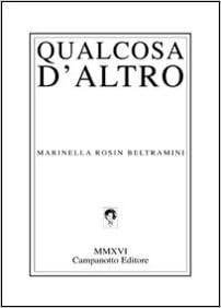 Amazon.it  Qualcosa d altro - Marinella Rosin Beltramini - Libri 5ef64650acd8
