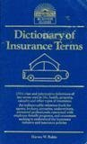 Dictionary of Insurance Terms, Harvey W. Rubin, 0812037723