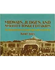 Midways, Judges and Smooth-Tongued Fakirs: The Illustrated Story of Country Fairs in the Prairie West