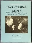 Harnessing the Genie : Science and Technology Forecasting for the Air Force, 1944-1986, Gorn, Michael, 0912799528