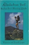 The Appalachian Trail Backpacker's Planning Guide, Victoria Logue and Frank Logue, 0897320999