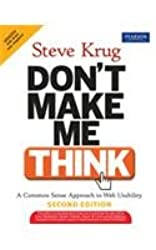 Don't Make Me ThinkA Common Sense Approach to Web Usability, 2/e