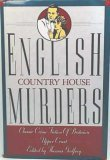 English Country House Murders:  Classic Crime Fiction of Britain's Upper - Robinson Mall Of Story