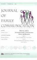 Advancing Family  Communication Theory Jfc V4#3/4 (Journal of Family Communication)