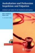 Auskultation und Perkussion, Inspektion und Palpation (mit CD): Lehrbuch und Audio-CD mit Auskultationsbeispielen (Lunge, Herz)