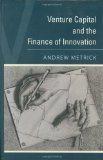 Venture Capital & the Finance of Innovation by Metrick, Andrew [Hardcover]