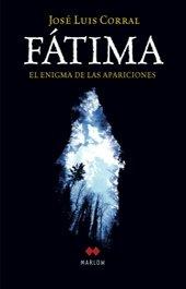 Fátima, el enigma de las apariciones (Marlow) por José Luis Corral