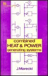 Combined Heat and Power Generating Systems, Marecki, J., 0863411134