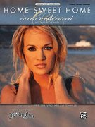 American Idol Sheet Music - Home Sweet Home (from American Idol) - Original Sheet Music Edition - Carrie Underwood - Sheet Music
