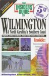 The Insiders' Guide to Wilmington and North Carolina's Southern Coast, Carol Deakin and Bill DiNome, 157380066X