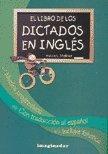Read Online El Libro De Los Dictados En Ingles / The Book of English Dictations (Spanish Edition) (Spanish and English Edition) ebook