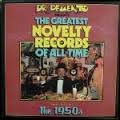Dr. Demento Presents: Greatest Novelty Records of All