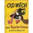 Old Witch and the Polka-Dot Ribbon, Wende Devlin and Harry Devlin, 0590077872