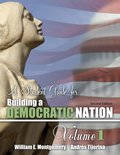 A Student Guide for Building a Democratic Nation, Montgomery, William and Tijerina, Andres, 1465201556