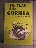 The Year of the Gorilla, George B. Schaller, 0226736385