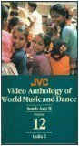 World Music and Dance: India 2, South Asia II (JVC Video Anthology) (Volume 12)