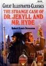 The Strange Case of Dr. Jekyll and Mr. Hyde (Great Illustrated Classics)