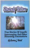 Heavenly Visitors : True Stories of Angelic Intervention and Other Heavenly Encounters, Gavlak, Lawrence, 0974035718