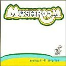 Analog Hi-Fi Surprise by Mushroom