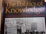 The Politics of Knowledge : Activist Movements in Medicine and Planning, Hoffman, Lily M., 0887069487