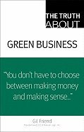 Read Online Truth About Green Business (09) by Friend, Gil [Paperback (2009)] ebook