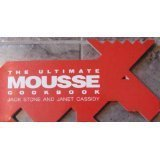 The Ultimate Mousse Cookbook by Jack Stone ()