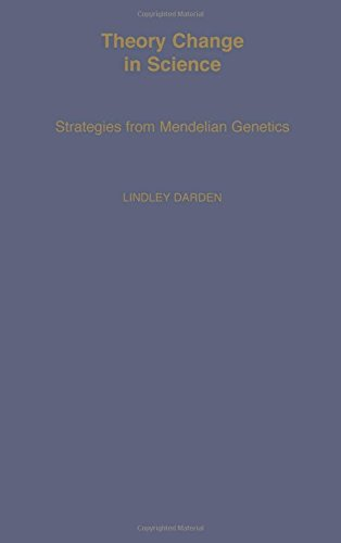 Theory Change in Science: Strategies from Mendelian Genetics (Monographs on the History and Philosophy of Biology)