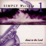 Simply Worship 1 - Shout to the Lord by Straightway Music