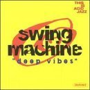 Deep Vibes by Swing Machine (Ub Machine)