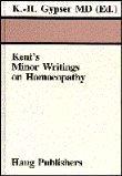 Kent's Minor Writings on Homeopathy, Klaus-Henning Gypser, 3776009462