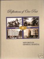 New Britain General Hospital: Reflections of Our Past